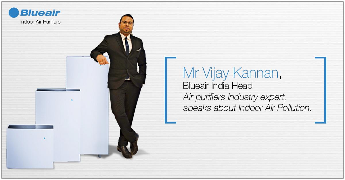 Mr. Vijay Kannan, Blueair India Head & Air purifiers