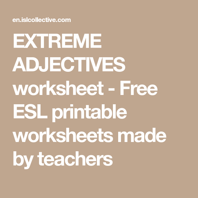 Extreme Adjectives Worksheet Free Esl Printable Worksheets Made By