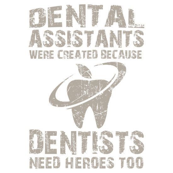 Dentaltown - Dental Assistants were created because dentists - dental assistant job description