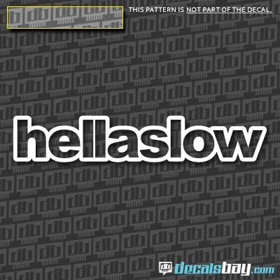 This Car Decal Sticker Represent The HELLA SLOW Custom Design - Custom design car decals free