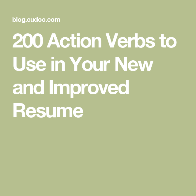 Instructional Designer Resume 200 Action Verbs To Use In Your New And Improved Resume