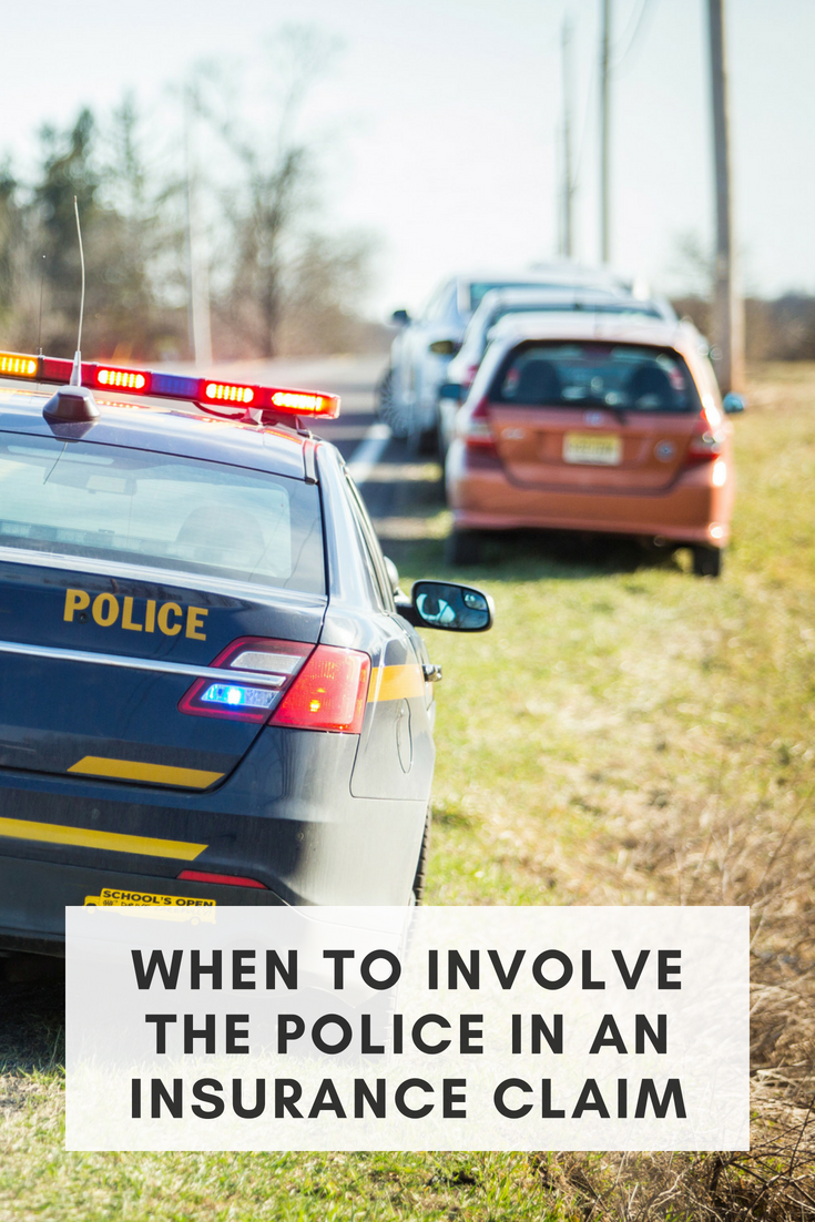 When To Involve The Police In An Insurance Claim With Images