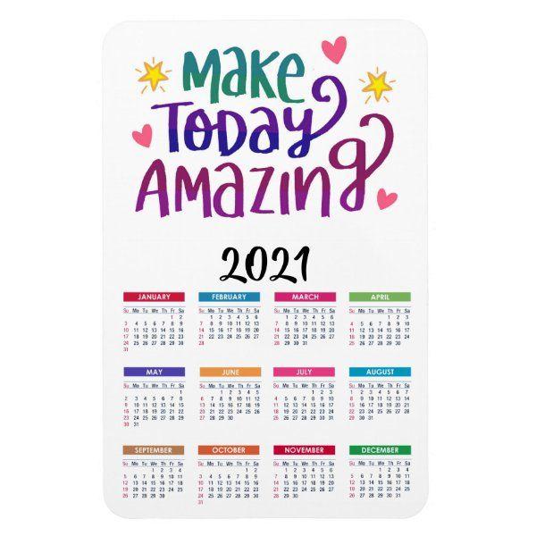 Amazing Calendar 2021 Make Today Amazing   Motivational 2021 Calendar Mag  Zazzle