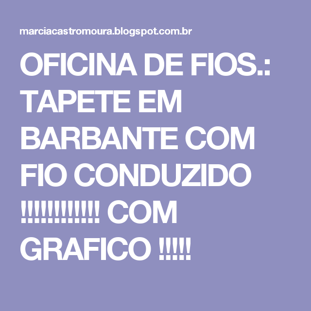 OFICINA DE FIOS.: TAPETE EM BARBANTE COM FIO CONDUZIDO !!!!!!!!!!!! COM GRAFICO !!!!!