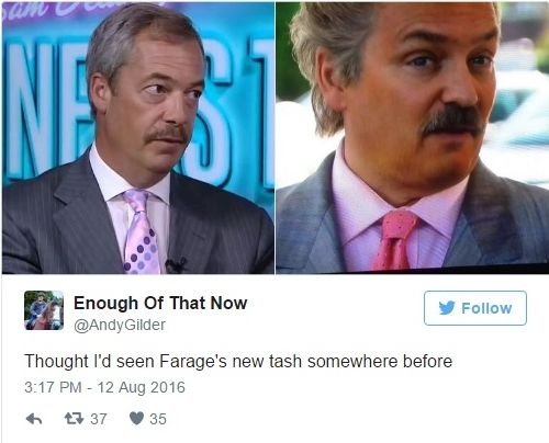 """Thought I'd seen Farage's new tash somewhere before""."