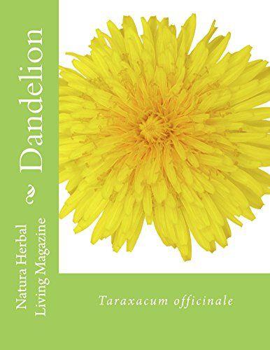 Dandelion - Taraxacum officinale: Taraxacum officinale (Natural Herbal Living Magazine Book 9) by Amanda Klenner http://www.amazon.com/dp/B00SX6WNWG/ref=cm_sw_r_pi_dp_WXDwvb1HQ83GW