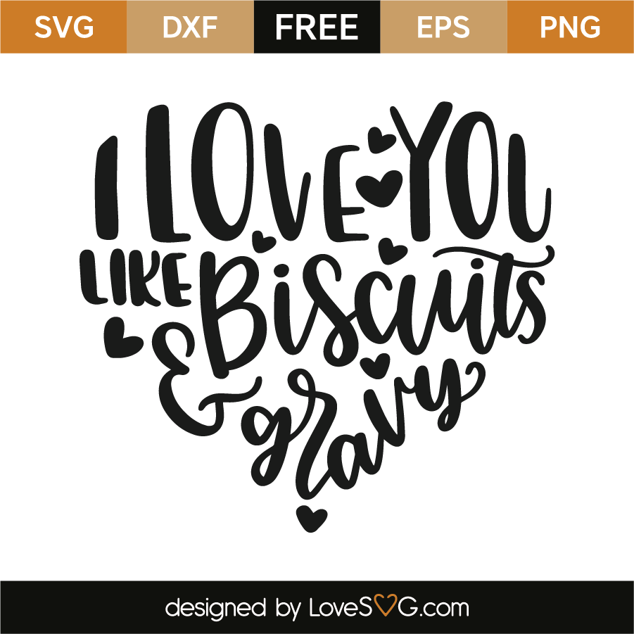 Download I love you like biscuits and gravy (With images)   Free ...
