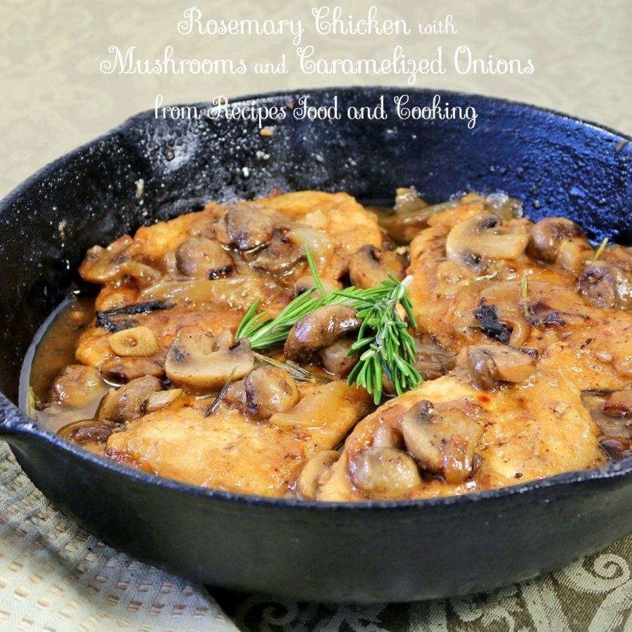 Rosemary Chicken With Mushrooms And Caramelized Onions Recipes Food And Cooking Recipe Chicken Recipes Rosemary Chicken Mushroom Chicken