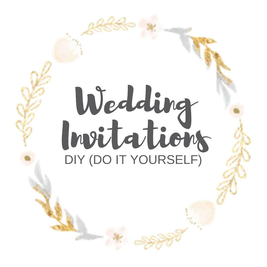 DIY (Do It Yourself) Wedding Invitation Design And Ideas