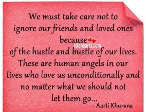 We Must Take Care Not To Ignore Our Friends And Loved Ones Because