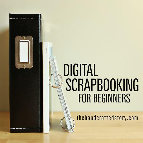 Digital Scrapbooking For Beginners Digital Scrapbooking