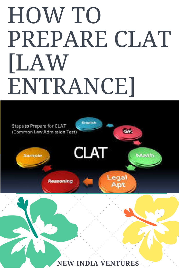 How To Prepare Clat 2017 Law Entrance Exam New India Ventures Entrance Exam Exam Exam Preparation
