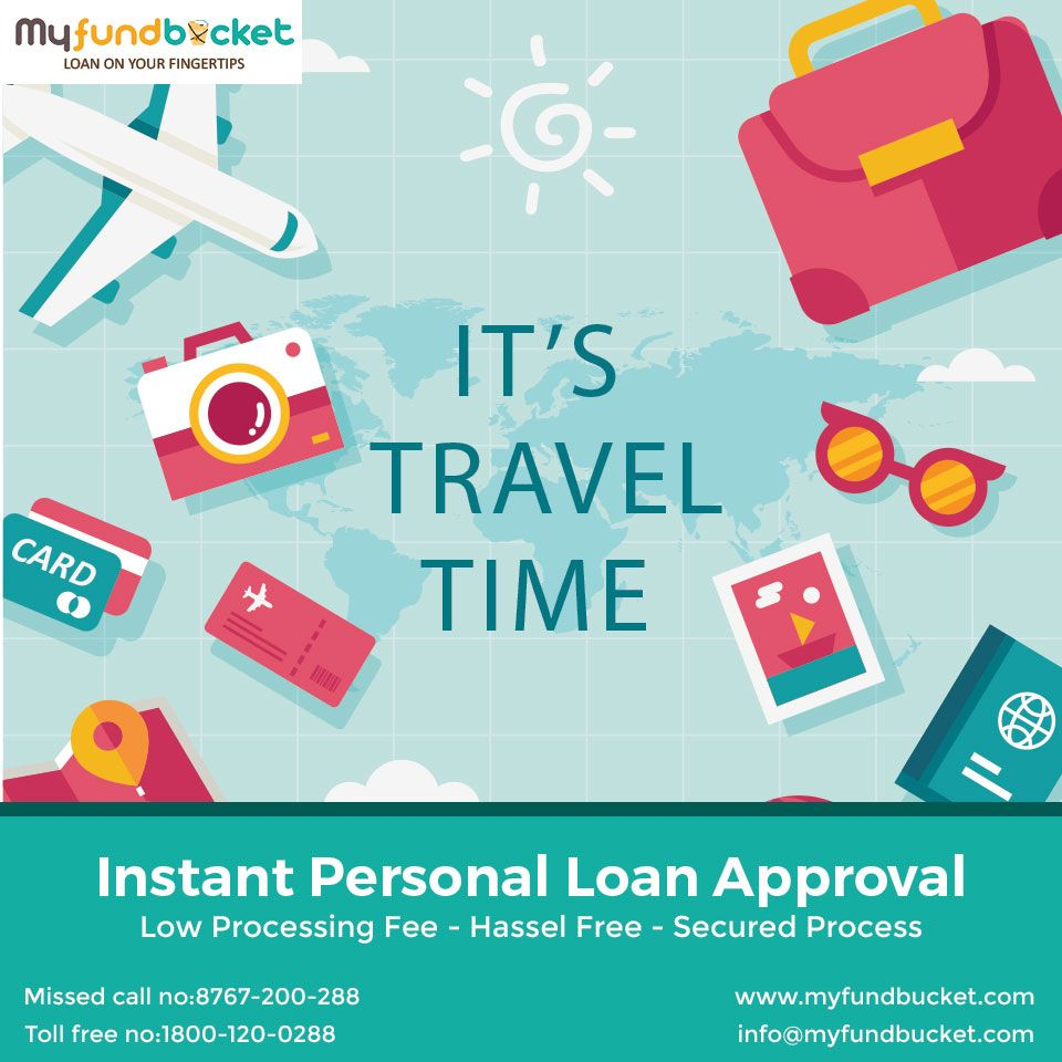Travel A Lot Get Personal Loan Instantly Myfundbucket Visit Www Myfundbucket Com Personal Loan Toll Free 1800 120 0288 Personal Loans Travel Cards Person