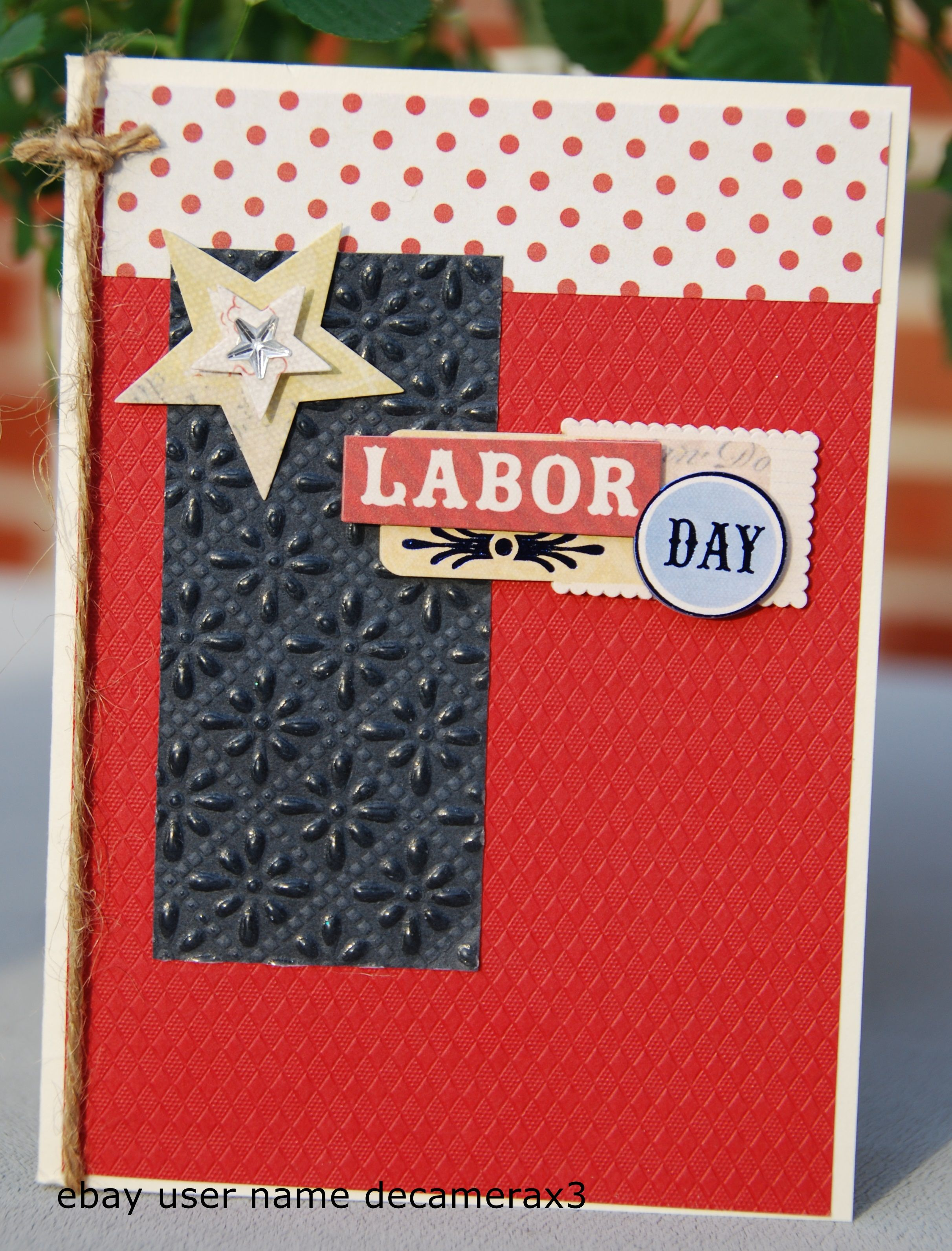 Card Making Ideas Independence Day Part - 40: Handmade Labor Day Card. Handmade By: Quinn