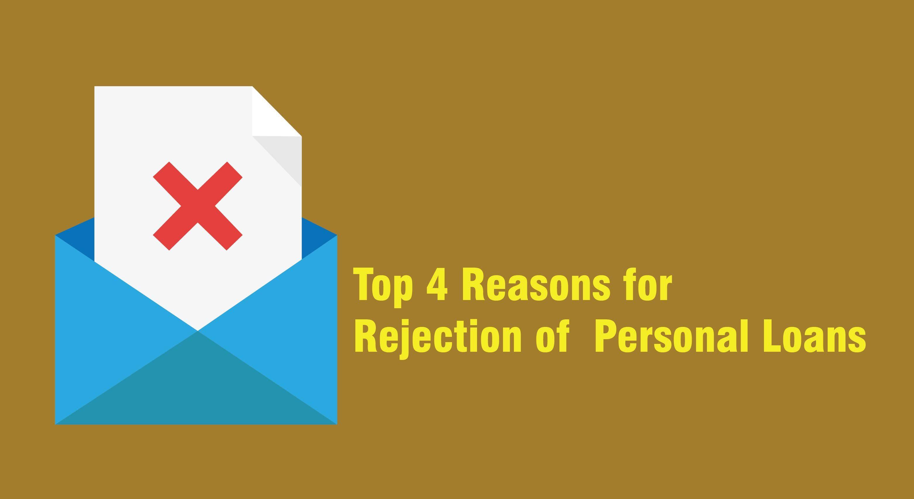 Top 4 Reasons For Rejection Of Personal Loans Iservefinancial Fintech Personalloan Loan Lowerinterestrates India Pune De Personal Loans Rejection Loan
