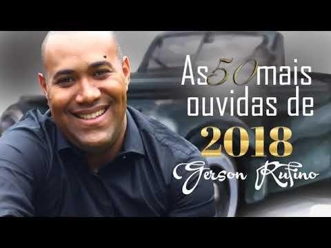 As 50 Mais Ouvidas De 2018 Gerson Rufino Youtube Com Imagens