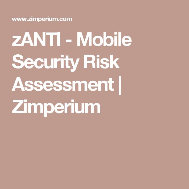 zANTI - Mobile Security Risk Assessment | Zimperium | Tech Articles