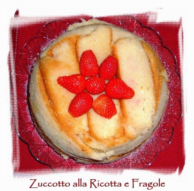 Desperate HouseBlogger: Zuccotto alla Ricotta e Fragole