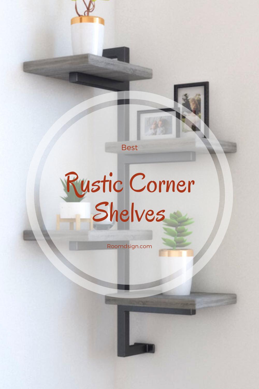 Room Design Com: Best Rustic Corner Shelves In 2020