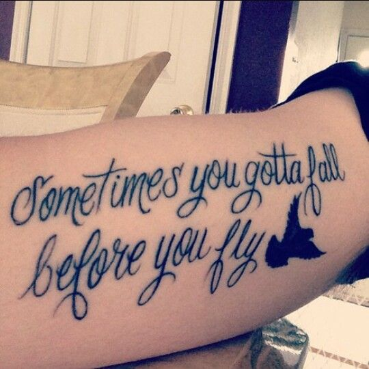 Tattoo Quotes From Songs: Sometimes You Gotta Fall Before You Fly