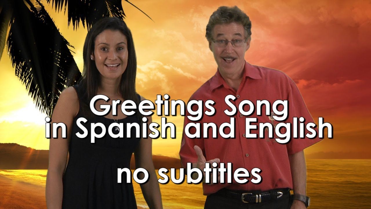 Greetings song for kids in spanish and english with no subtitles greetings song for kids in spanish and english with no subtitles jack m4hsunfo