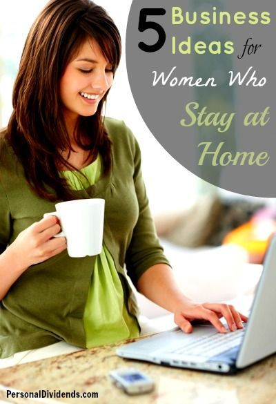 5 Business Ideas for Women Who Stay at Home | Best small ...