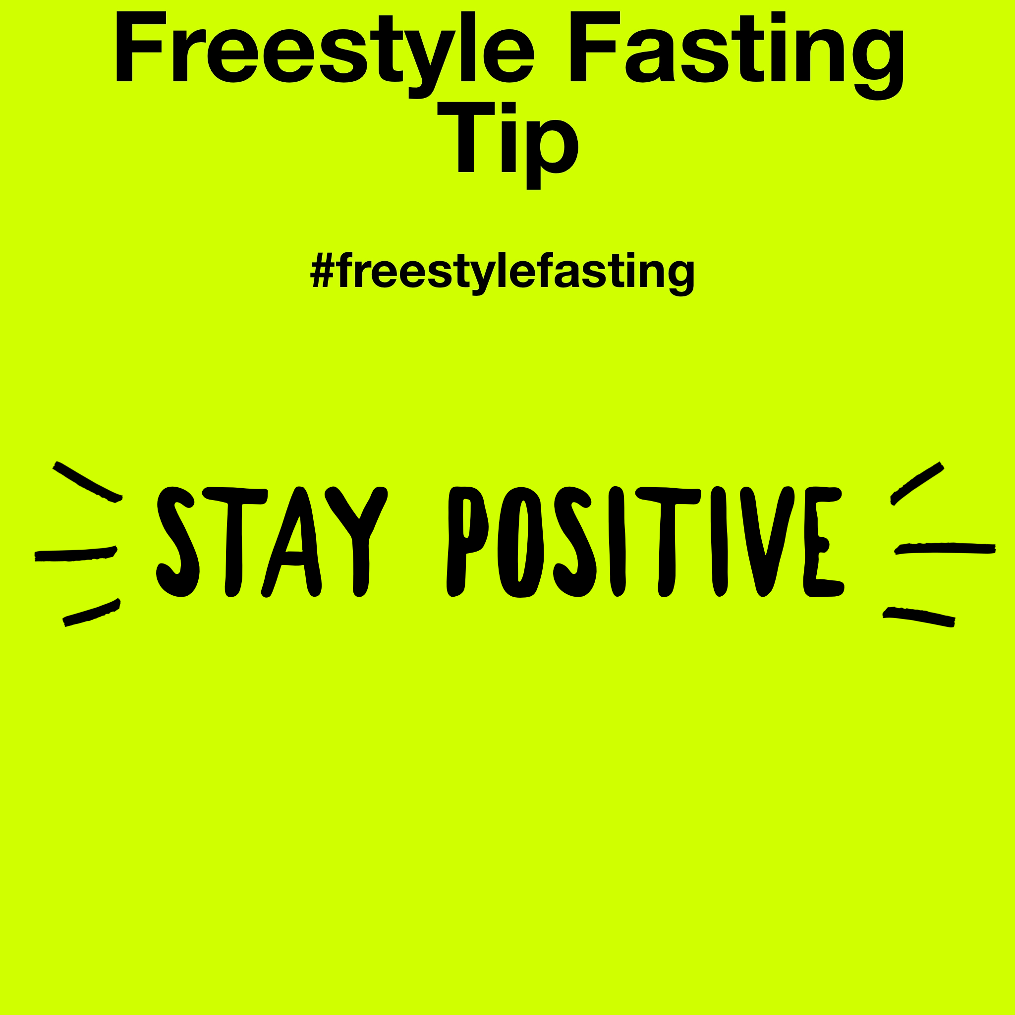 #freestylefasting Stay Positive! When You Get Off Track
