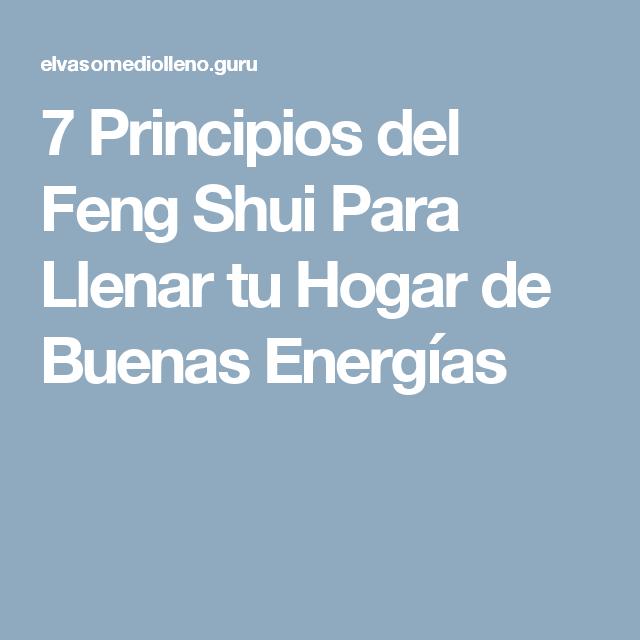 7 principios del feng shui para llenar tu hogar de buenas energ as vidrio de color pinterest Feng shui limpiar casa malas energias
