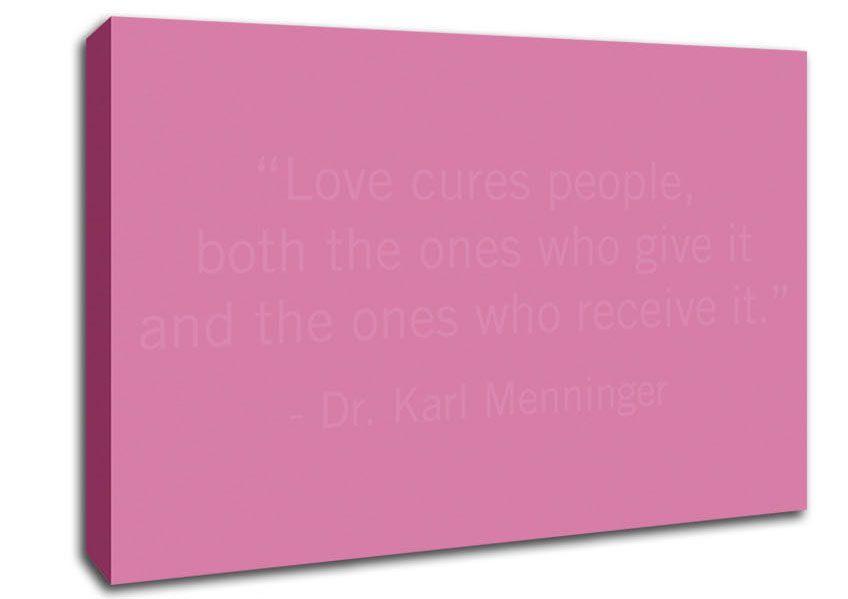 Show details for Dr Karl Menninger Love Cures People Pink