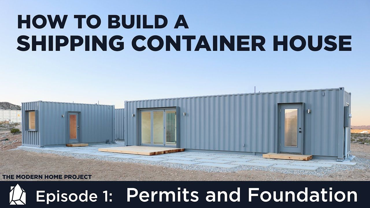 Building A Shipping Container Home Ep01permits And Foundation