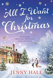 Publication Day Extract Of All I Want For Christmas By Jenny Hale Christmas Romance Christmas Novel Holiday Books
