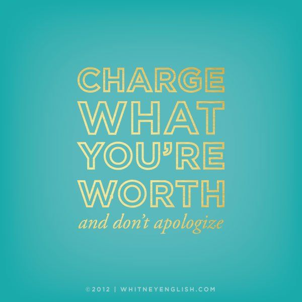 Charge What You're Worth, And Don't Apologize - Whitney English