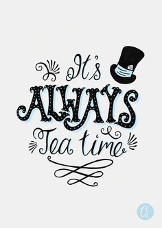 Alice in Wonderland quote It/'s always tea time Mad Hatter dictionary art