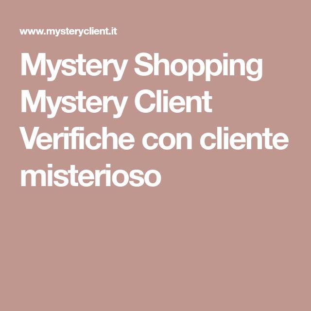Mystery Shopping Mystery Client Verifiche con cliente misterioso