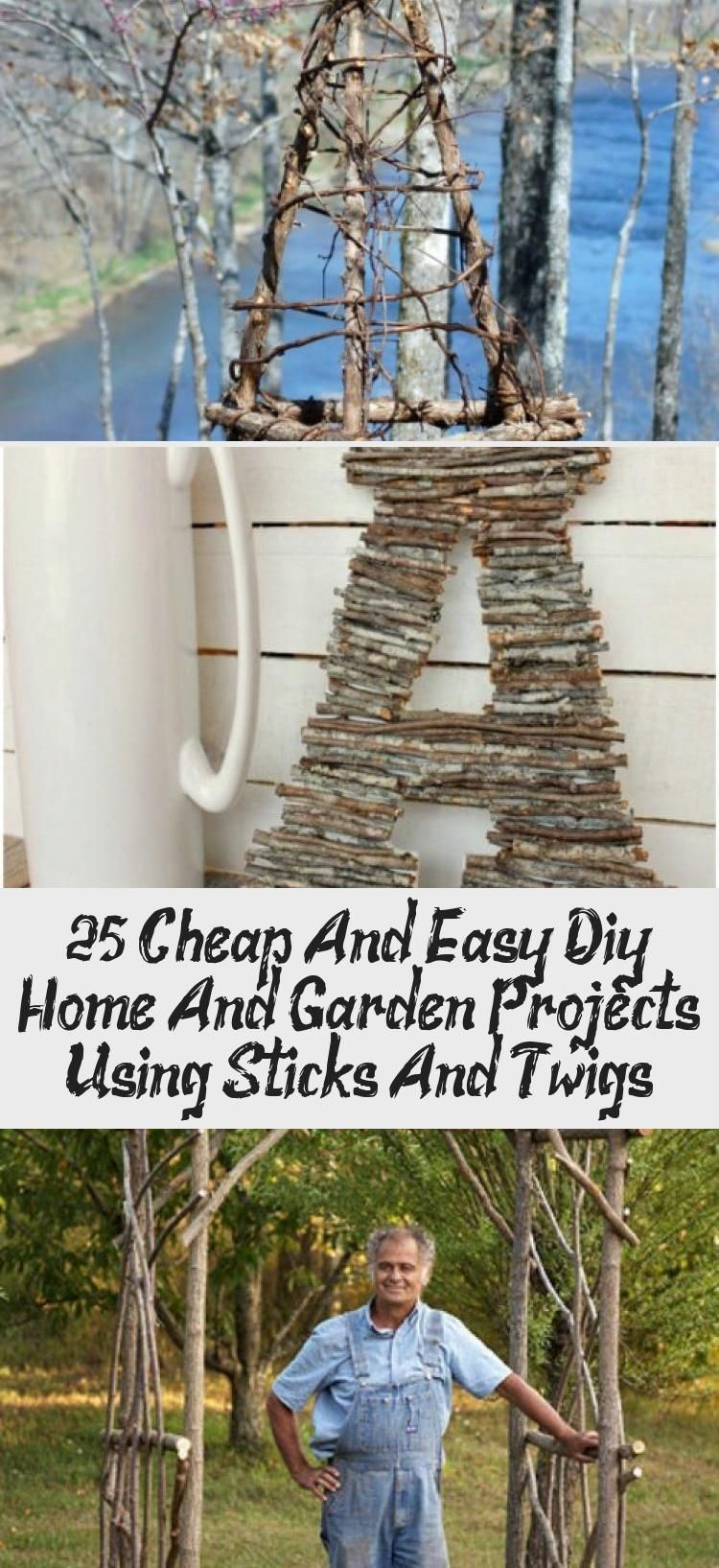 25 Cheap And Easy Diy Home And Garden Projects Using Sticks And Twigs Best Diy Cheap Diy Easy Garden Home Projects St In 2020 Home Diy Easy Diy Garden Projects