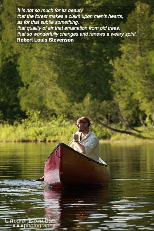 Les Stroud In His Red Canoe With R L Stevenson Quote Outdoor Quotes Canoe Adventure Camping