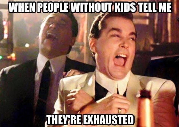 Sarcastic You Re Funny Meme : No one made you have kids hilarious humor parents