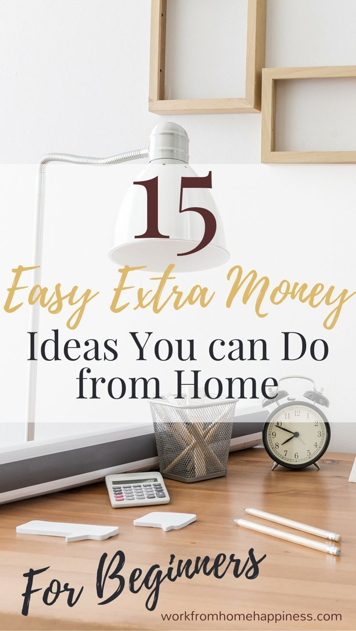 15+ Easy Extra Money Ideas You Can Do from Home | Extra money and ...