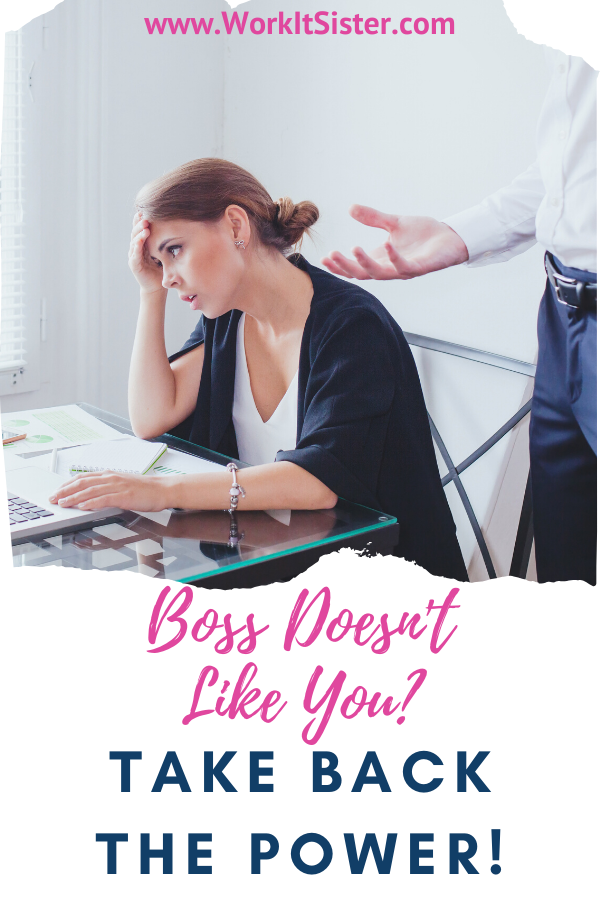 What To Do When Your Boss Doesn't Like You Take Back