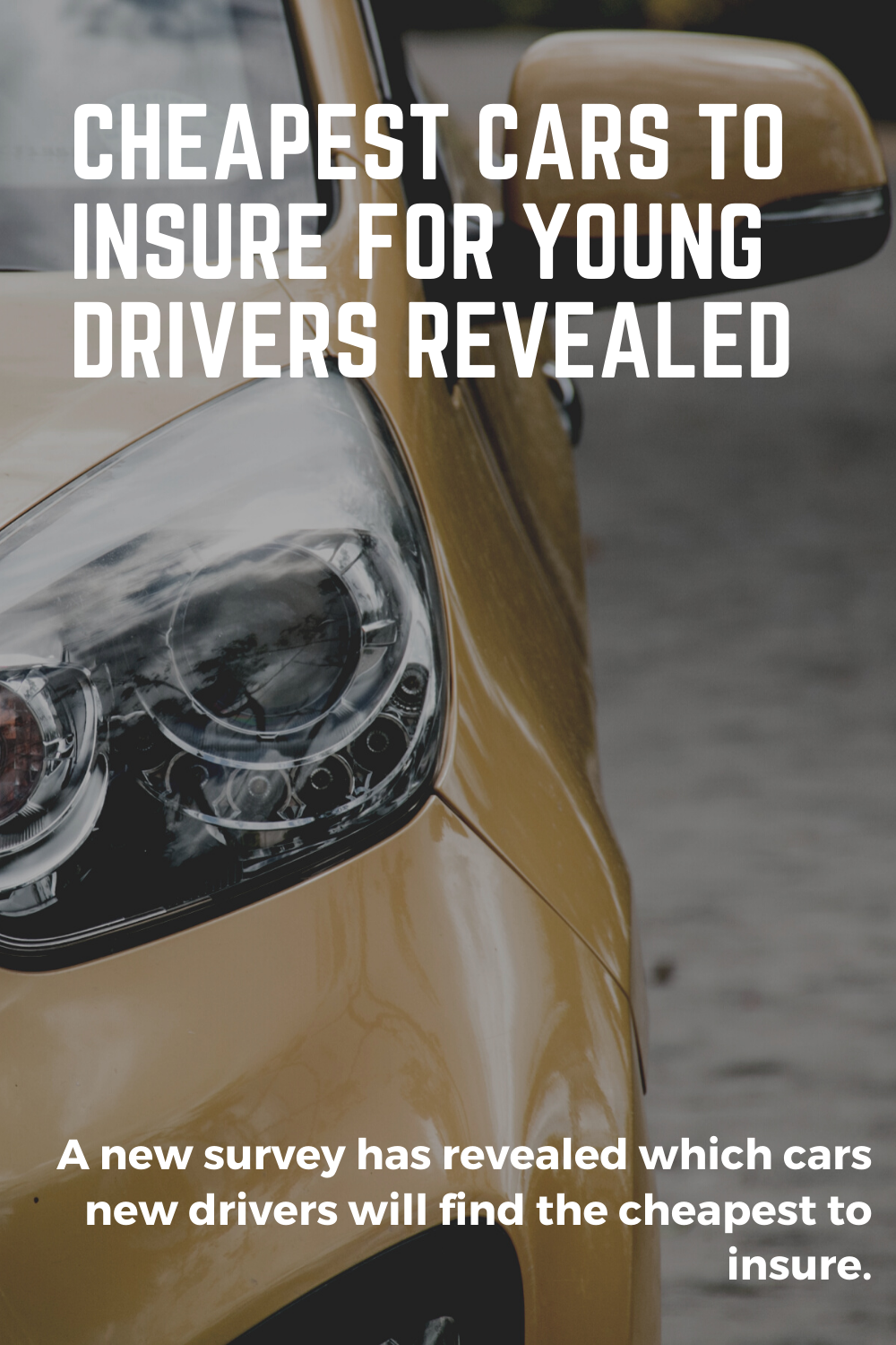 Cheapest Cars To Insure For Young Drivers Revealed In 2020 Cheap