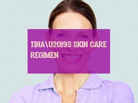 Tina\u2019S Skin Care Regimen Tina \ U00E4S Hautpflege Regime
