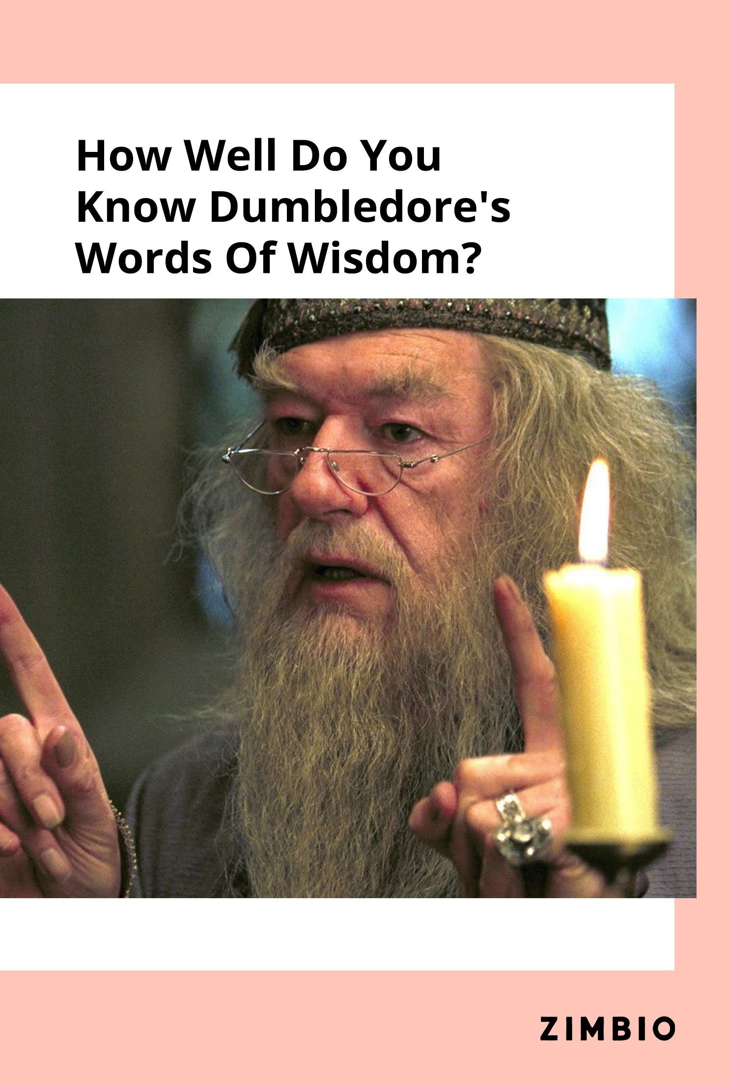How Well Do You Know Dumbledore S Words Of Wisdom