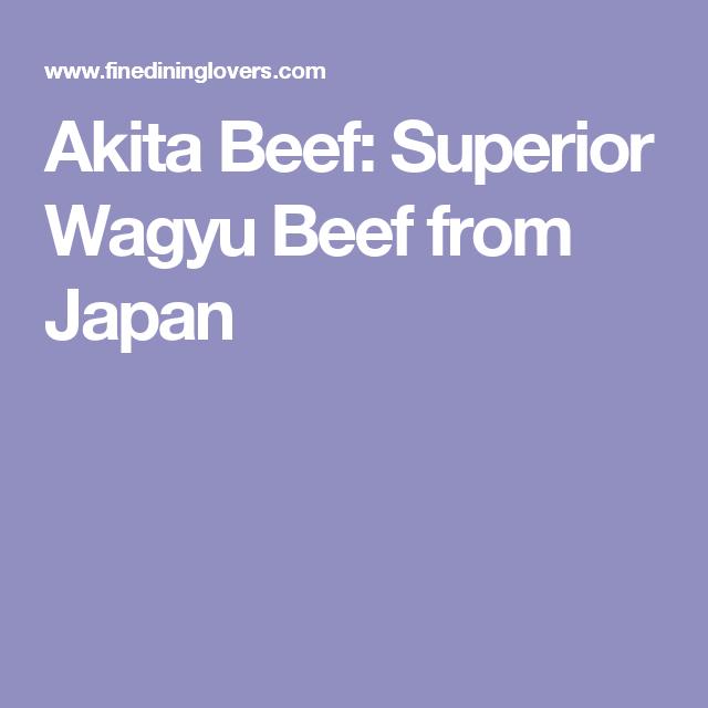 Akita Beef Superior Wagyu Beef From Japan Wagyu Beef Beef Akita