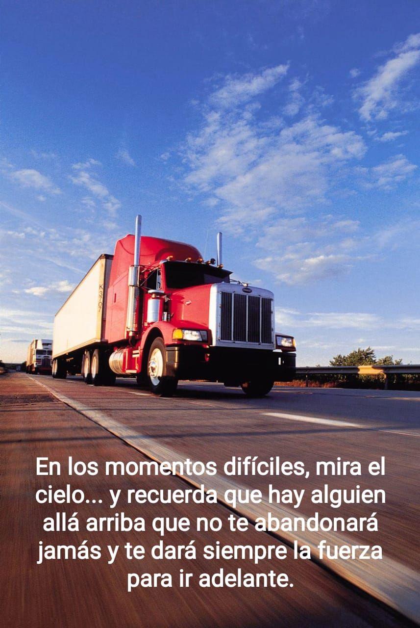 Pin De Patricia Abreliano En Buenos Dias Frases De Camioneros Camiones Peterbilt Camionero