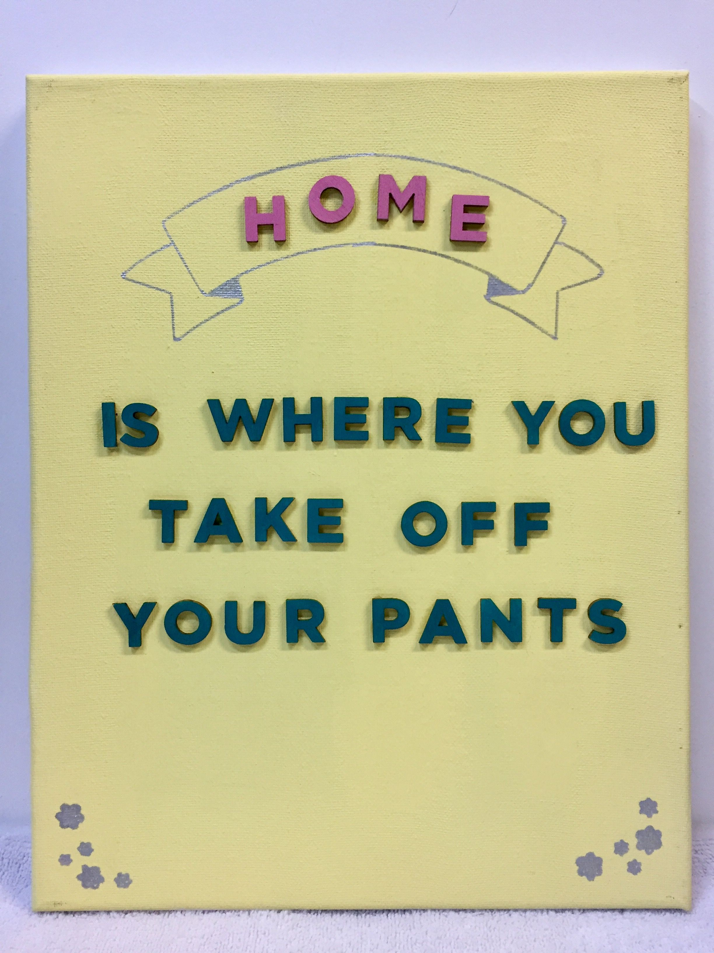 Funny yellow canvas wall sign with silver accents and wood letters ...