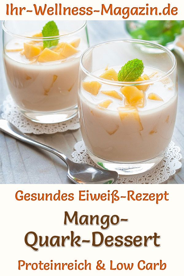Schnelles Mango-Quark-Dessert im Glas - Low-Carb-Eiweiß-Rezept