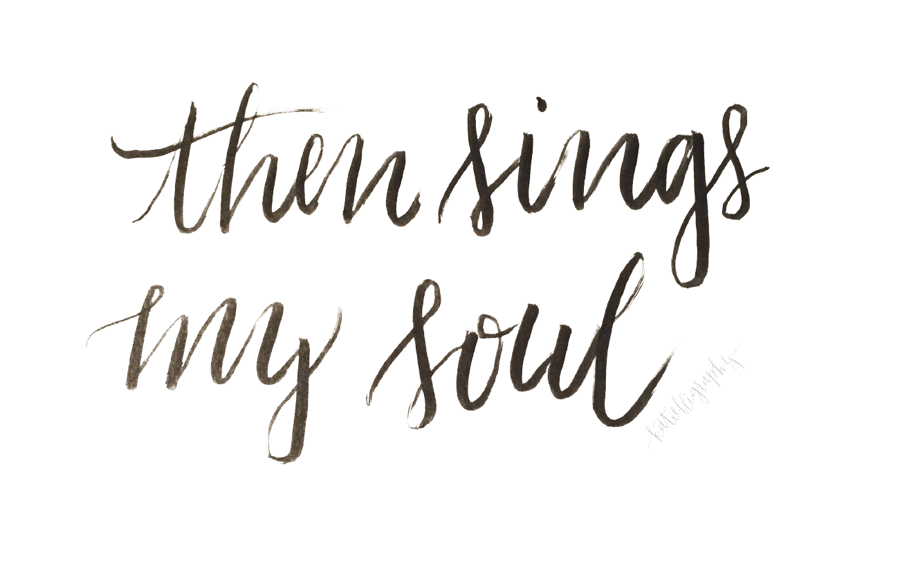 Then Sings My Soul How Great Thou Art Calligraphy