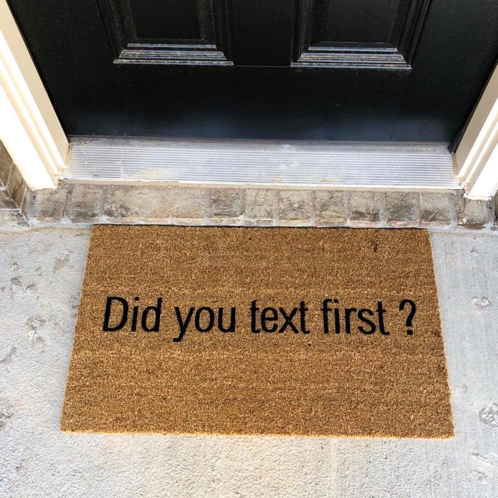 Did You Text First Doormat Funny Doormat Doormats Welcome Etsy In 2020 Funny Doormats Door Mat Decor