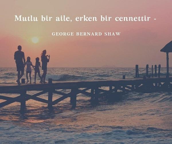 Aile Ile Ilgili Sozler 2020 Birbirinden Guzel 100 Aile Sozu Sozumsoz Ailem Bernard Shaw Guzel Soz