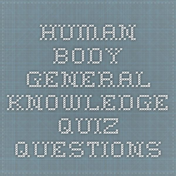 Human Body General Knowledge Quiz Questions | Health | Knowledge